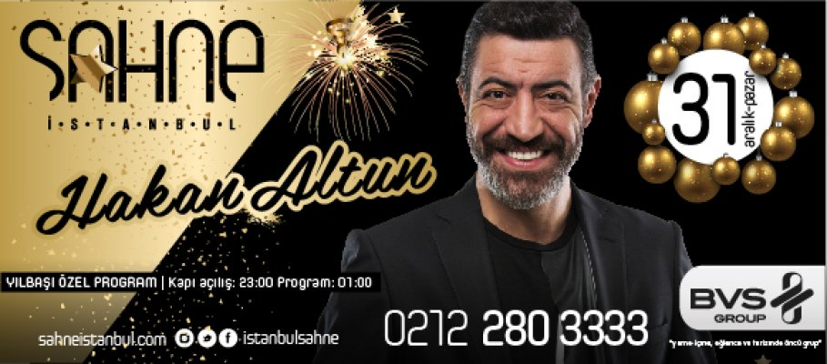Hakan Altun 2018 Yılbaşı gecesi Sahne İstanbul'da