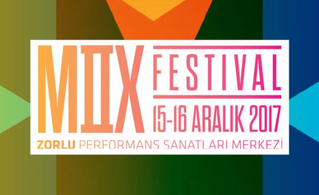 Mix Festival'in ikincisi bu yıl 15-16 Aralık'ta Zorlu PSM'de!