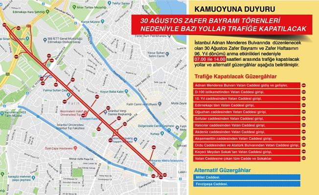 İstanbul'da 30 Ağustos Zafer Bayramı törenlerinde kapanacak yollara dikkat!