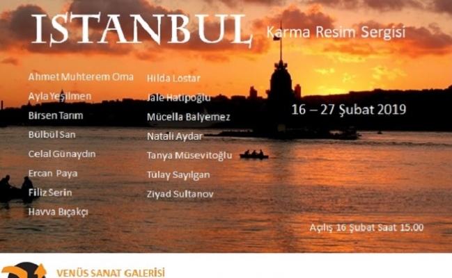 ''İstanbul'' sergisi sanatseverlerin beğenisine sunuluyor