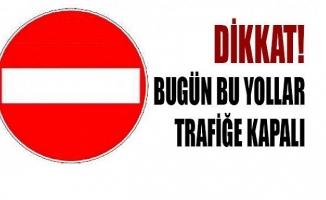 İstanbul'da trafiğe kapatılan yollar