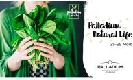 Doğallığın Gücü 'Palladium Natural Life'da!